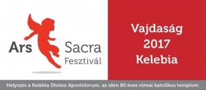 Kelebia — Ars Sacra Fesztivál, 2017
